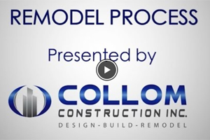 Remodel Process presented by Collom Construction Inc.