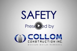 Safety presented by Collom Construction Inc.
